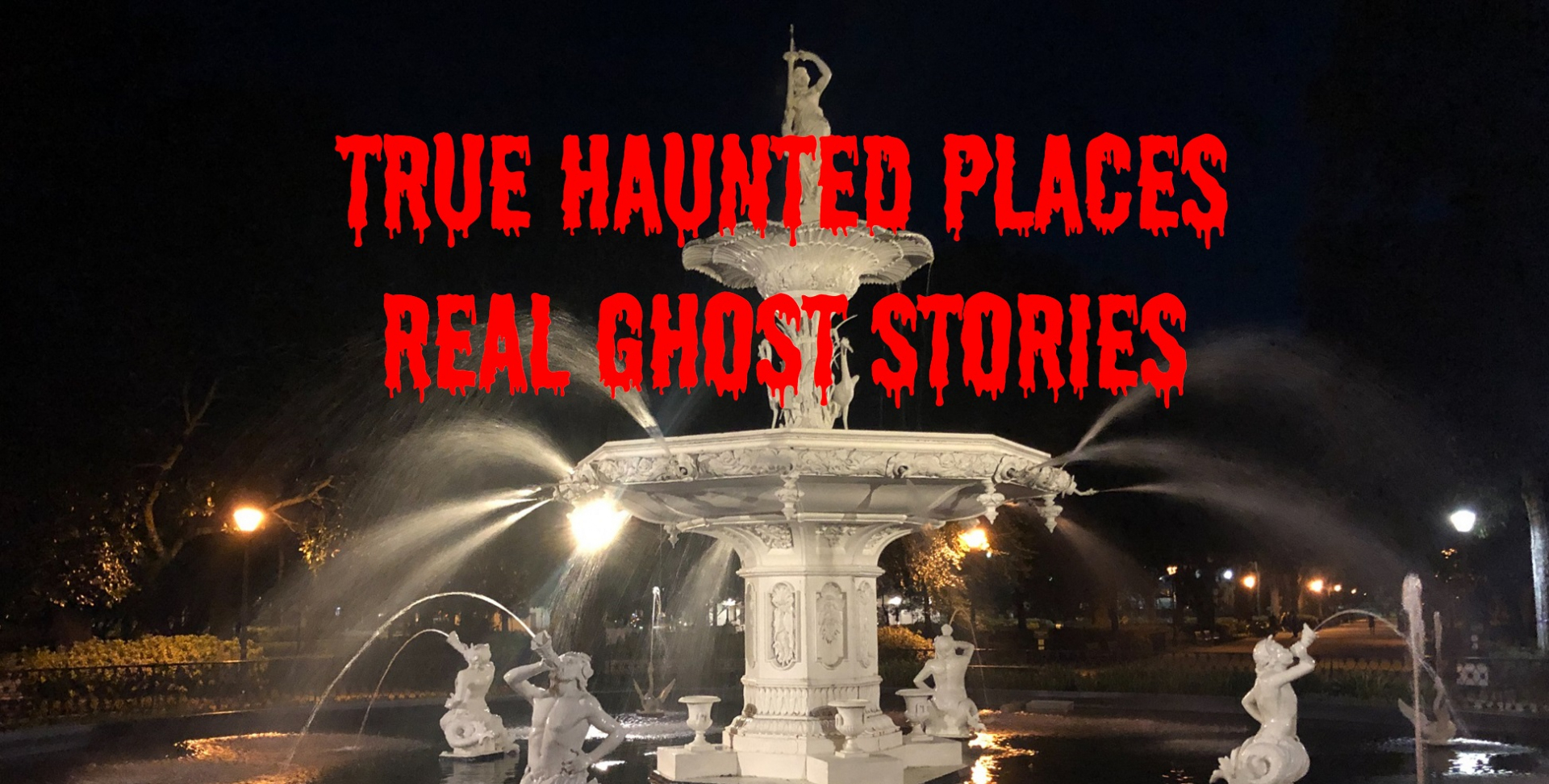 #1 Ghost Tour Fountain at Night
